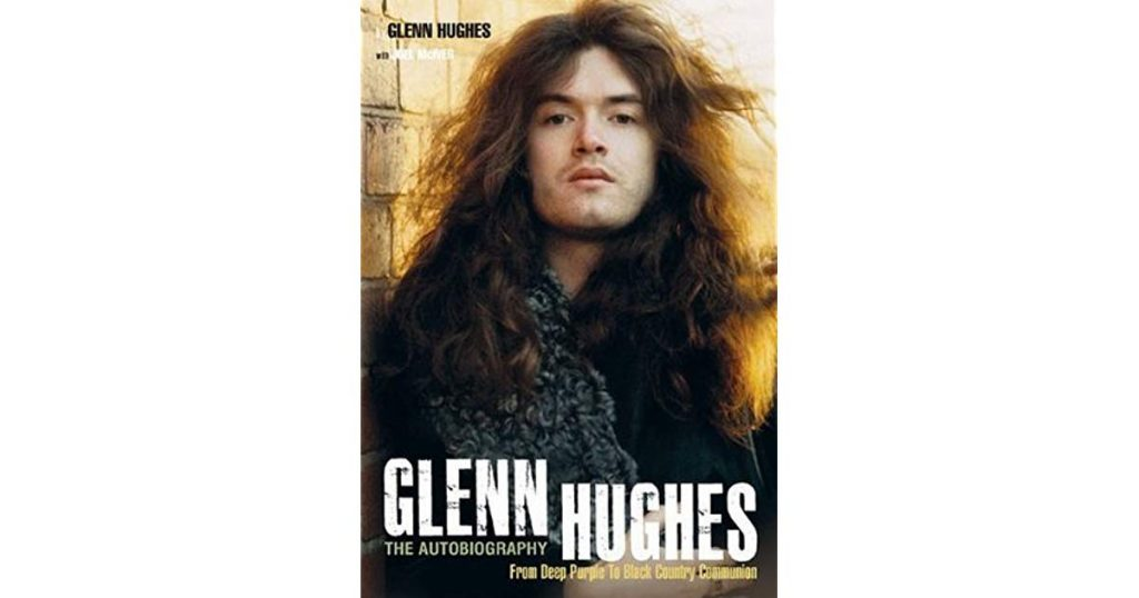 Book Review of Glenn Hughes: The Autobiography: From Deep Purple to Black Country Communion