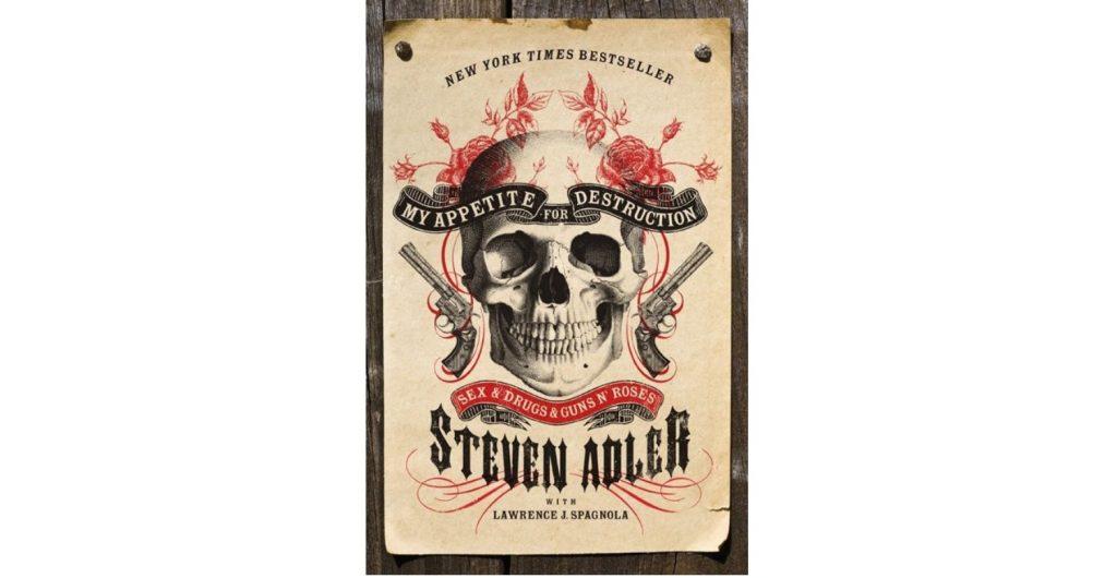 Book Review of Steven Adler: My Appetite for Destruction: Sex & Drugs & Guns N' Roses