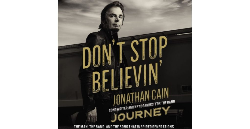 Book Review of Jonathan Cain: Don't Stop Believing: The Man, the Band, and the Song that Inspired Generations