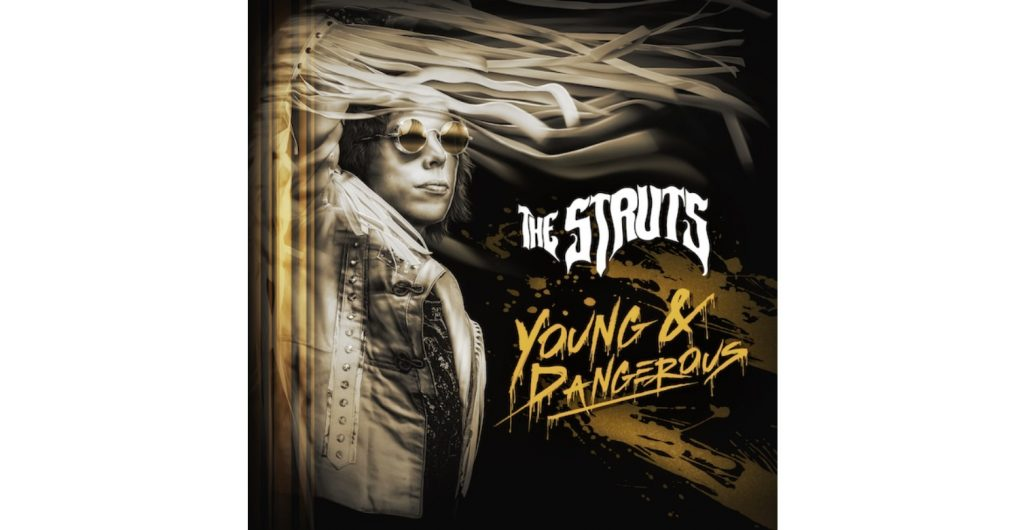 Album Review of The Struts: Young and Dangerous