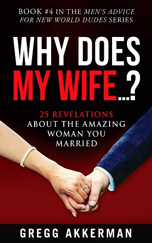 Book cover for Why Does My Wife by Gregg Akkerman